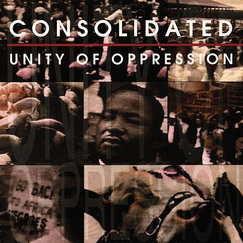 Play & Download Unity Of Oppression [Single] by Consolidated | Napster