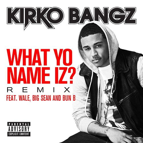 Play & Download What Yo Name Iz? (Remix) by Kirko Bangz | Napster