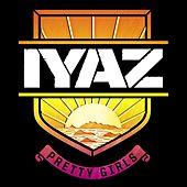 Play & Download Pretty Girls by Iyaz | Napster
