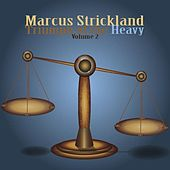 Play & Download Triumph of the Heavy, Vol. 2 by Marcus Strickland | Napster