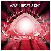 Heart Is King by Axwell