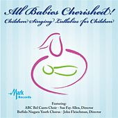 All Babies Cherished: Children Singing Lullabies for Children by Various Artists