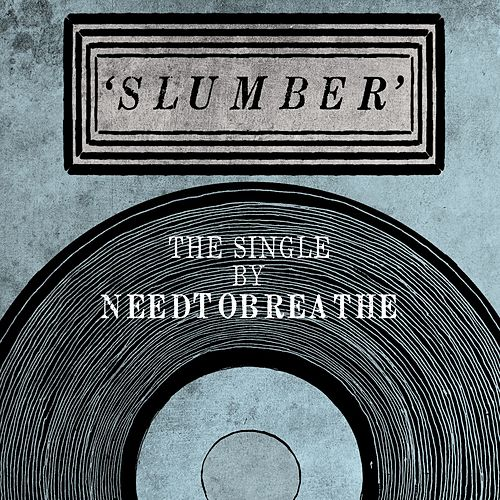 Play & Download Slumber by Needtobreathe | Napster