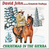 Play & Download Christmas in the Sierra by David John and the Comstock Cowboys | Napster