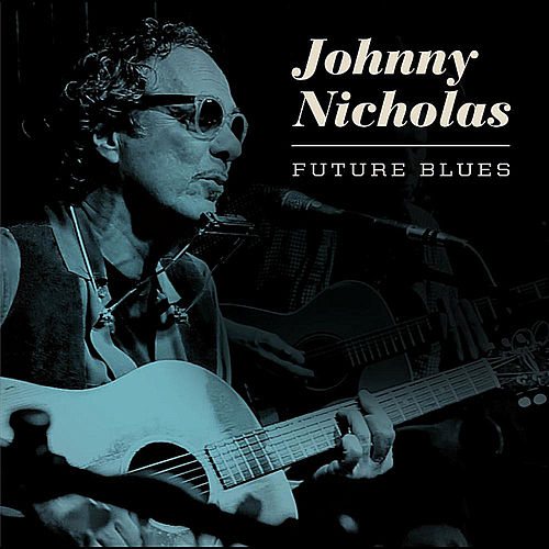 Future Blues by Johnny Nicholas
