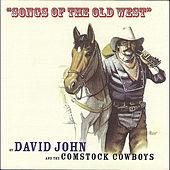 Songs of the Old West by David John and the Comstock Cowboys