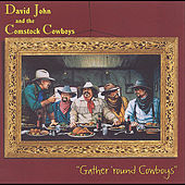 Play & Download Gather 'round Cowboys by David John and the Comstock Cowboys | Napster