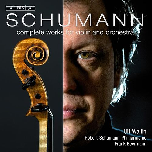 Play & Download Schumann: Complete Works for Violin and Orchestra by Ulf Wallin | Napster