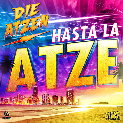 Play & Download Hasta La Atze by Die Atzen | Napster