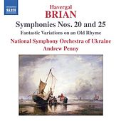 Brian: Symphonies Nos. 20 & 25 by Andrew Penny