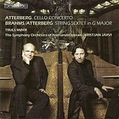 Atterberg: Cello Concerto / Brahms: String Sextet No. 2 (Arr. for String Orchestra) by Various Artists