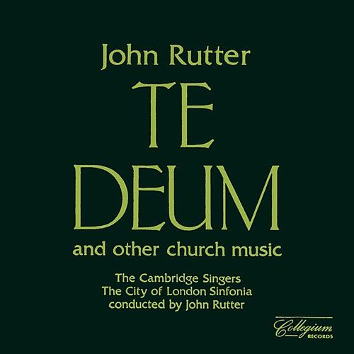 Play & Download Rutter: Te Deum and Other Church Music by Various Artists | Napster