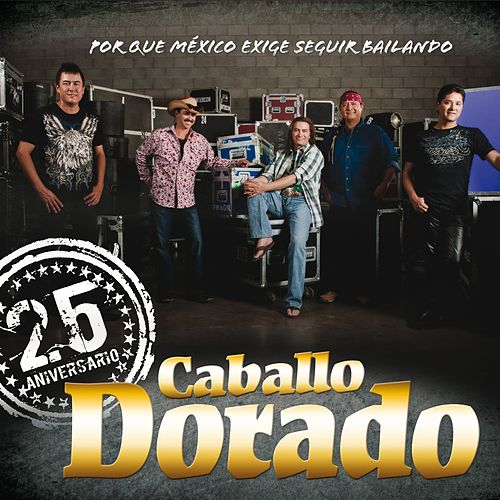 Play & Download 25 Aniversario by Caballo Dorado | Napster