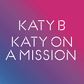 Katy On A Mission by Katy B