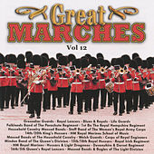 Play & Download Great Marches Vol. 12 by Various Artists | Napster