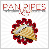 Pan Pipes - The Essential Love Collection by Various Artists