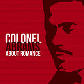 Play & Download About Romance by Colonel Abrams | Napster