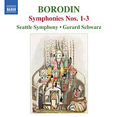 Play & Download Borodin: Symphonies Nos. 1-3 by Gerard Schwarz | Napster