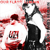 Play & Download Our Flaws Remain by Our Flaws Remain | Napster