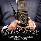 Play & Download Pictures and Memories from home by Three Bad Jacks | Napster