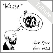 Play & Download Waste by Kev Rowe | Napster