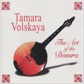 Play & Download The Art of the Domra by Tamara Volskaya | Napster