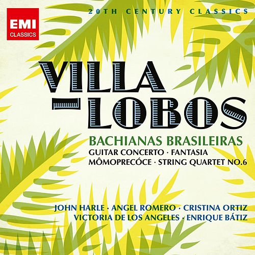 Play & Download 20th Century Classics: Villa-Lobos by Various Artists | Napster
