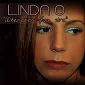 Play & Download Wherever You Are by Linda O | Napster