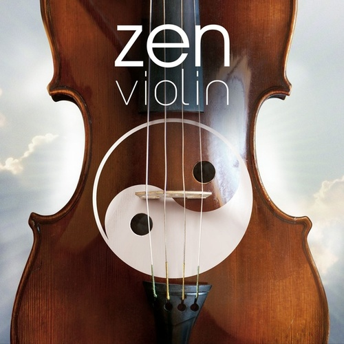 Play & Download Zen Violin by Various Artists | Napster
