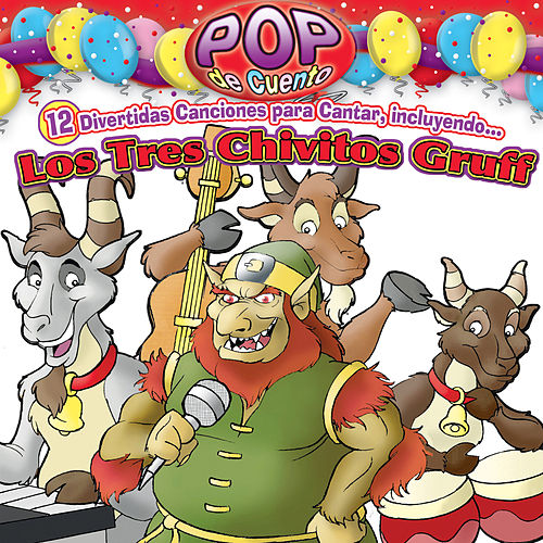 Play & Download Pop de Cuento:  Los Tres Chivitos Gruff by Jorge Lan | Napster