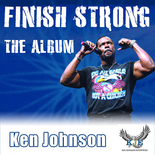 Finish Strong by Ken Johnson