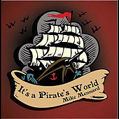 Play & Download It's a Pirate's World by Mike Mennard | Napster