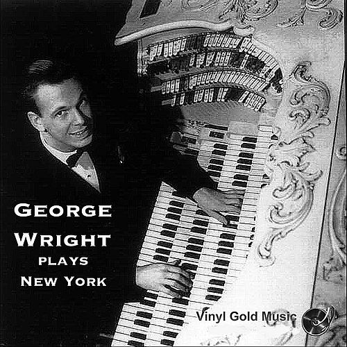 George Wright Plays New York by George Wright