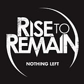 Play & Download Nothing Left by Rise To Remain | Napster