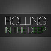 Play & Download Rolling In The Deep (in the style of Adele) by Deep | Napster