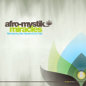 Play & Download Miracles - Remixes by Afro-Mystik | Napster