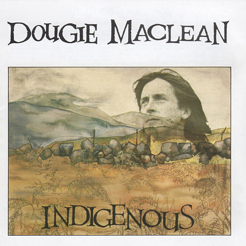 Play & Download Indigenous by Dougie MacLean | Napster
