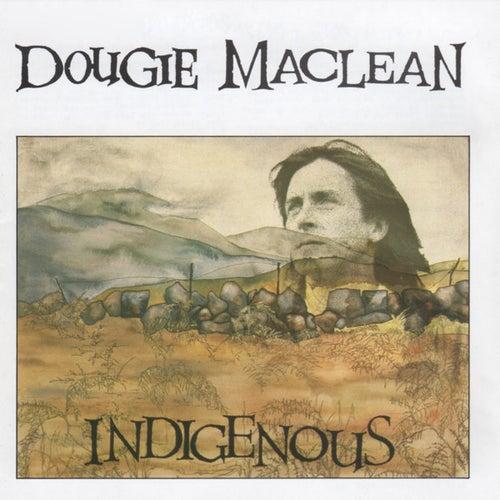 Indigenous by Dougie MacLean