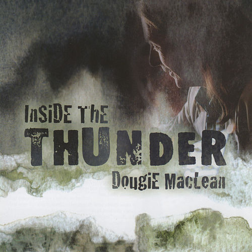 Play & Download Inside The Thunder by Dougie MacLean | Napster