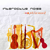 Play & Download Philharmonik EP by Interactive Noise | Napster
