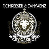 Play & Download City Of Kings - Remixes by Ron Reeser & Dan Saenz | Napster