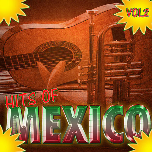 Play & Download Hits Of Mexico Vol 2 by Various Artists | Napster