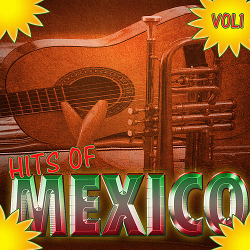 Play & Download Hits Of Mexico Vol 1 by Various Artists | Napster