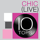 Play & Download 10 Tops: Chic (Live) by Chic | Napster