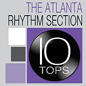 10 Tops: The Atlanta Rhythm Section by Atlanta Rhythm Section