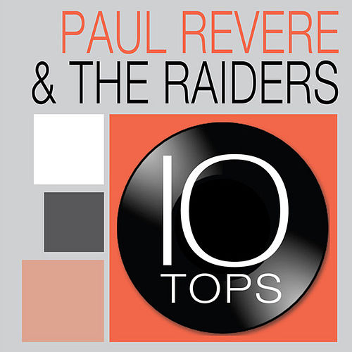 Play & Download 10 Tops: Paul Revere & The Raiders by Paul Revere & the Raiders | Napster