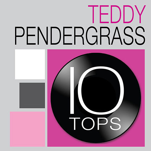 Play & Download 10 Tops: Teddy Pendergrass by Teddy Pendergrass | Napster