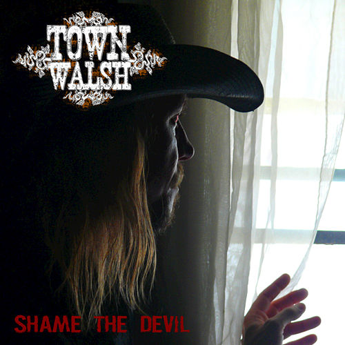 Shame The Devil by Town Walsh