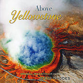Play & Download Above Yellowstone (Original Soundtrack) by Jesse Rhodes | Napster