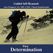 Play & Download Total Determination, Motivation And Willpower Hypnosis For Inner Strength And Overcoming Procrastination by Anna Thompson | Napster